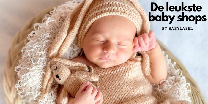 de leukste babyshops, shop hier je babyspullen, hippe babyshop, babylabel,  baby-label, alles voor je baby, baby uitzet, online baby winkel